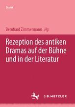 Rezeption des antiken Dramas auf der Bühne und in der Literatur