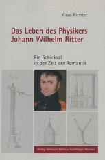 Das Leben des Physikers Johann Wilhelm Ritter