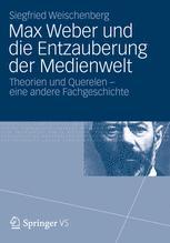 Max Weber und die Entzauberung der Medienwelt