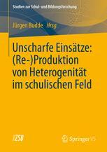 Unscharfe Einsätze: (Re-)Produktion von Heterogenität im schulischen Feld
