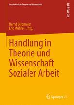 Handlung in Theorie und Wissenschaft Sozialer Arbeit