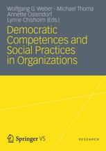 Democratic Competences and Social Practices in Organizations :