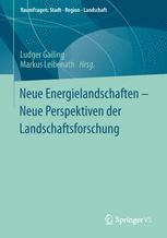 Neue Energielandschaften –  Neue Perspektiven der Landschaftsforschung