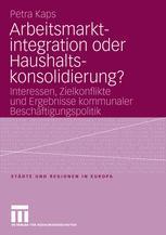 Arbeitsmarktintegration oder Haushaltskonsolidierung?