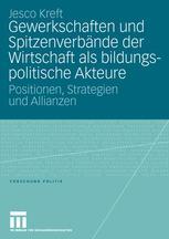 Gewerkschaften und Spitzenverbände der Wirtschaft als bildungspolitische Akteure