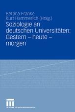 Soziologie an deutschen Universitäten: Gestern — Heute — Morgen