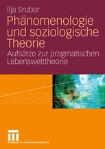 Phänomenologie und soziologische Theorie
