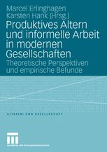 Produktives Altern und informelle Arbeit in modernen Gesellschaften