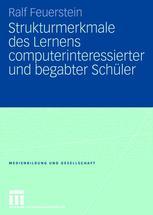 Strukturmerkmale des Lernens computerinteressierter und begabter Schüler