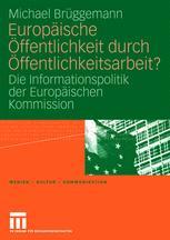 Europäische Öffentlichkeit durch Öffentlichkeitsarbeit?