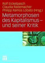 Metamorphosen des Kapitalismus – und seiner Kritik