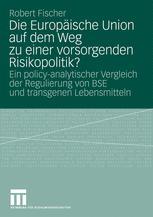 Die Europäische Union auf dem Weg zu einer vorsorgenden Risikopolitik?