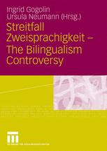 Streitfall Zweisprachigkeit – The Bilingualism Controversy