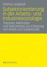 Subjektorientierung in der Arbeits- und Industriesoziologie