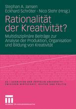 Rationalität der Kreativität?