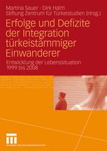 Erfolge und Defizite der Integration türkeistämmiger Einwanderer