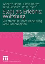 Stadt als Erlebnis: Wolfsburg