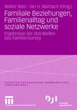 Familiale Beziehungen, Familienalltag und soziale Netzwerke