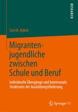 Migrantenjugendliche zwischen Schule und Beruf