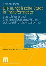 Die europäische Stadt in Transformation