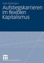 Aufstiegskarrieren im flexiblen Kapitalismus