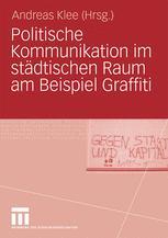 Politische Kommunikation im städtischen Raum am Beispiel Graffiti