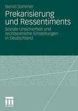 Prekarisierung und Ressentiments