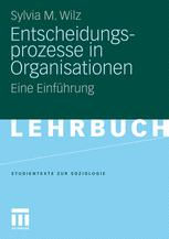 Entscheidungsprozesse in Organisationen