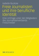 Freie Journalisten und ihre berufliche Identität