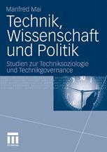 Technik, Wissenschaft und Politik