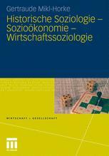 Historische Soziologie – Sozioökonomie – Wirtschaftssoziologie