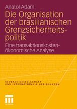 Die Organisation der brasilianischen Grenzsicherheitspolitik