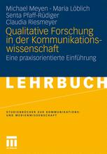 Qualitative Forschung in der Kommunikationswissenschaft