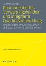 Raumorientiertes Verwaltungshandeln und integrierte Quartiersentwicklung