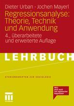 Regressionsanalyse: Theorie, Technik und Anwendung