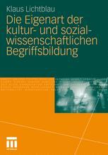 Die Eigenart der kultur- und sozialwissenschaftlichen Begriffsbildung