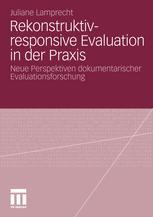 Rekonstruktiv-responsive Evaluation in der Praxis