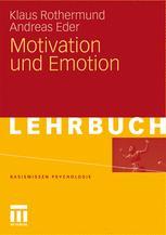 Allgemeine Psychologie: Motivation und Emotion