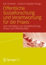 Öffentliche Sozialforschung und Verantwortung für die Praxis