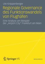 Regionale Governance des Funktionswandels von Flughäfen