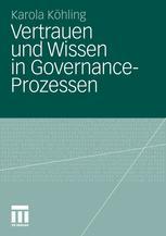 Vertrauen und Wissen in Governance-Prozessen
