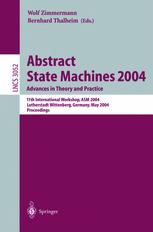 Abstract State Machines 2004. Advances in Theory and Practice