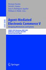 Agent-Mediated Electronic Commerce V. Designing Mechanisms and Systems