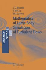 Mathematics of Large Eddy Simulation of Turbulent Flows