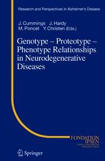 Genotype — Proteotype — Phenotype Relationships in Neurodegenerative Diseases