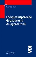 Energieeinsparende Gebäude und Anlagentechnik