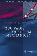 Quo Vadis Quantum Mechanics?
