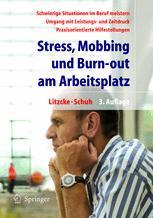 Stress, Mobbing und Burn-out am Arbeitsplatz