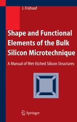 Shape and Functional Elements of the Bulk Silicon Microtechnique