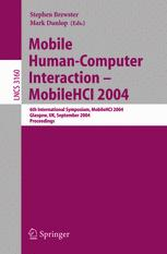 Mobile Human-Computer Interaction - MobileHCI 2004
